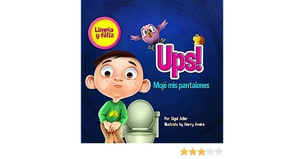 Ups Mojé Mis Pantalones La Enseñanza De Su Inodoro Niño Formación Y Baño Modales Childrens Esl Books Childrens Spanish Book Nº 6 Spanish