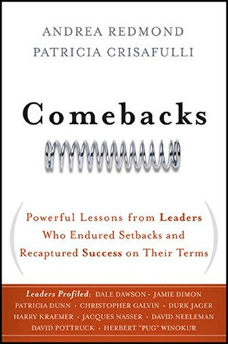 Price comparison product image Comebacks: Powerful Lessons from Leaders Who Endured Setbacks and Recaptured Success on Their Terms
