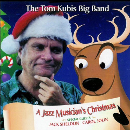 Amazon.com: A Jazz Musician's Christmas: The Tom Kubis Big Band: MP3