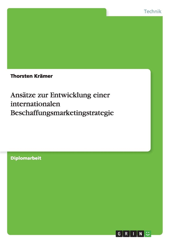Ansätze zur Entwicklung einer internationalen Beschaffungsmarketingstrategie (German Edition)