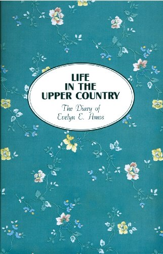 Life in the Upper Country: Diary of Evelyn E. Amos