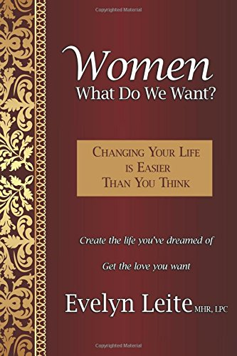 Read Online Women: What Do We Want?: Changing Your Life Is Easier Than You Think pdf
