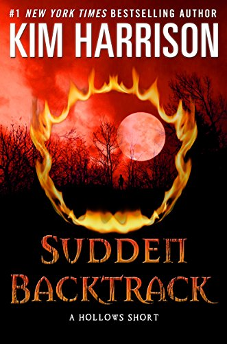 Sudden Backtrack: A Hollows Short (The Hollows) (The Turn The Hollows Begins With Death)