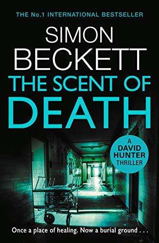 The Scent of Death: (David Hunter 6)