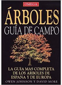 ARBOLES GUÍA DE CAMPO (GUIAS DEL NATURALISTA-ÁRBOLES Y ARBUSTOS)