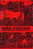 Dinka Folktales : African Stories from the Sudan, Deng, Francis M., 0841901384