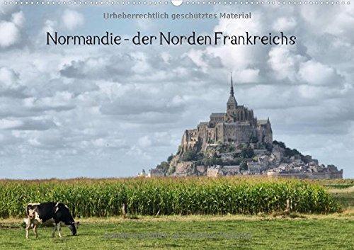 Normandie - der Norden Frankreichs (Wandkalender 2017 DIN A2 quer)