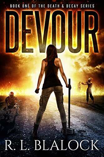 Devour (Death & Decay Book 1) by [Blalock, R. L.]