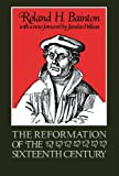 The Reformation of the Sixteenth Century, Roland Bainton, 0807013013