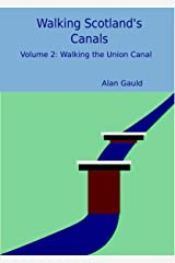 Walking the Union Canal (Walking Scotland's Canals Book 2) Kindle Edition