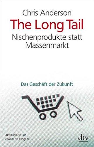 The Long Tail: Nischenprodukte statt Massenmarkt Das Geschäft der Zukunft Taschenbuch – 1. März 2009 Chris Anderson Michael Bayer Heike Schlatterer dtv Verlagsgesellschaft