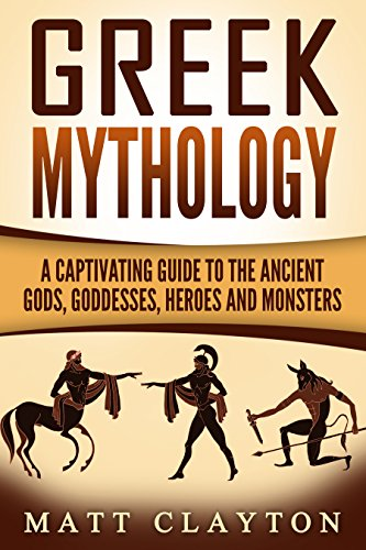 #freebooks – Greek Mythology: A Captivating Guide to the Ancient Gods, Goddesses, Heroes, and Monsters (Norse Mythology – Egyptian Mythology – Greek Mythology Book 3) by Matt Clayton