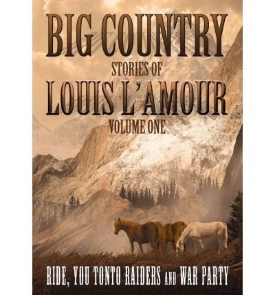 Download Big Country : Ride, You Tonto Raiders and War Party(CD-Audio) - 2007 Edition pdf