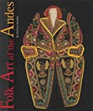 Folk Art of the Andes, Barbara Mauldin, 0890135274