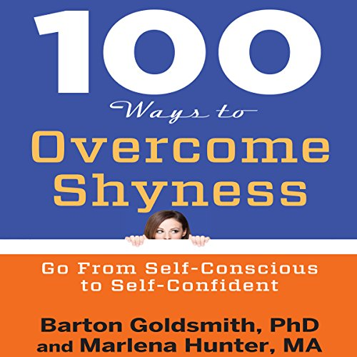 100 Ways to Overcome Shyness: Go from Self-Conscious to Self-Confident Audiobook [Free Download by Trial] thumbnail