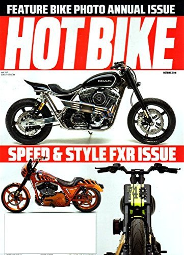 Vol 49 No 5 2017 Magazine FEATURE BIKE PHOTO ANNUAL ISSUE, Speed & Style: An Ultimate FXR Issue, Hot Bike/Kraus Motor Co. DAVE MURRY 1993 FXRP John Jessup 1985 FXRT