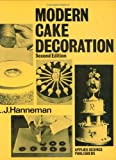 Modern Cake Decoration, Hanneman, L. J., 0853347859