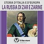 La Russia di Zar e Zarine (Storia d'Italia e d'Europa 50) | Maurizio Falghera
