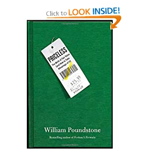 Priceless: The Myth of Fair Value (and How to Take Advantage of It) William Poundstone