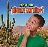 How Do Plants Survive?, Kelley MacAulay, 0778712850
