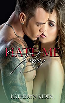 Hate Me Today (Save Me Series Book 3) by [Kiden, Katheryn]