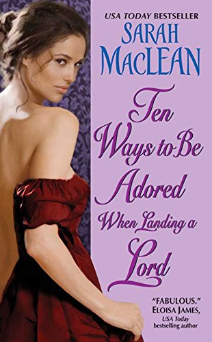 Ten Ways to Be Adored When Landing a Lord (Love by Numbers Book - Rake Sweep