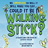 img - for Could it be a Walking Stick?: We camouflage so well it will make you say book / textbook / text book
