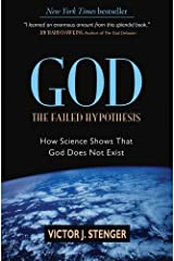 God: The Failed Hypothesis: How Science Shows That God Does Not Exist Hardcover