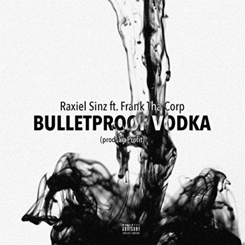 (Bulletproof Vodka (feat. Frank Tha Corp) [Explicit])