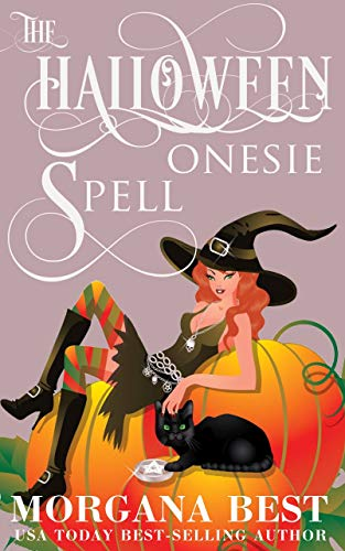 The Halloween Onesie Spell: Witch Cozy Mystery (The Kitchen Witch Book