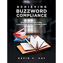Achieving Buzzword Compliance: Data Architecture Language and Vocabulary