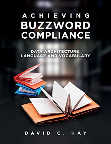 Achieving Buzzword Compliance: Data Architecture Language and Vocabulary by Technics Publications