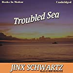 Troubled Sea | Jinx Schwartz