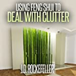 Using Feng Shui to Deal with Clutter:...