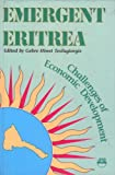 Emergent Eritrea : Challenges of Economic Development, Gebre Hiwet Tesfagiorgis, 0932415911