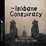 The Ishbane Conspiracy   Randy Alcorn