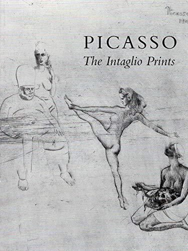 Picasso The Intaglio Prints:1904-1968; including La Suite des Satimbanques * La Suite Vollard