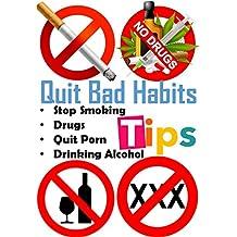 Quite Bad Habits: Quit Smoking ,Quit Drugs, Quit Alcohol, Quit Porn