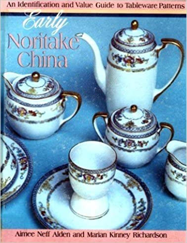 Early Noritake China: An Identification and Value Guide to Tableware ...