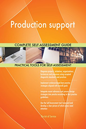 Production support Toolkit: best-practice templates, step-by-step work plans and maturity diagnostics