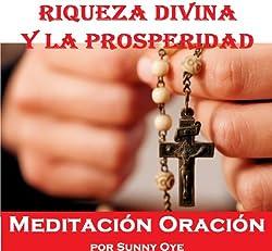 Poder para la riqueza divina y la Prosperidad (Spanish) – Meditación Oraciones