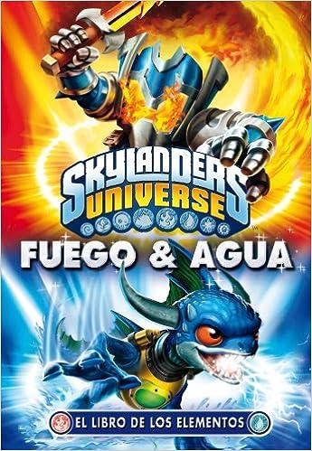 Skylanders Universe. El Libro de los Elementos. Fuego & Agua