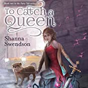 To Catch a Queen | Shanna Swendson