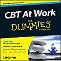 CBT at Work for Dummies Audiobook by Gill Garratt Narrated by Gillian Burke