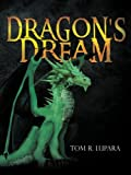 Dragon's Dream, Tom R. Lupara, 1466966548