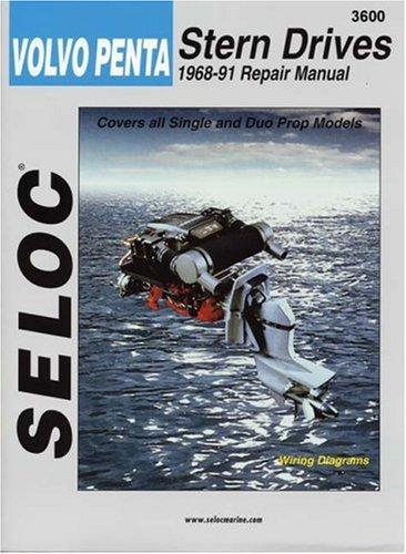 Volvo-Penta Stern Drives, 1968-1991 (Seloc Marine Tune-Up and Repair (Stern Drive Repair)