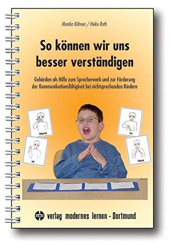 so-knnen-wir-uns-besser-verstndigen-gebrden-als-hilfe-zum-spracherwerb-und-zur-frderung-der-kommunikationsfhigkeit-bei-nichtsprechenden-kindern