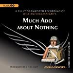 Much Ado about Nothing: Arkangel Shakespeare | William Shakespeare