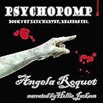 Psychopomp: Lana Harvey, Reapers Inc., Book 4   Angela Roquet