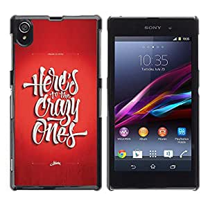 Qstar Arte & diseño plástico duro Fundas Cover Cubre Hard Case Cover para Sony Xperia Z1 / L39H / C6902 / C6903 / C6906 / C6916 / C6943 ( Crazy Ones Red Funky Poster Cool Text)